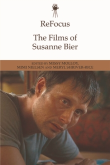 Refocus: the Films of Susanne Bier, Hardback Book