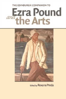 The Edinburgh Companion to Ezra Pound and the Arts, Hardback Book