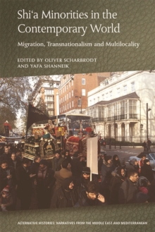 Shia Minorities in the Contemporary World : Migration, Transnationalism and Multilocality, Hardback Book
