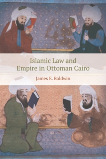 Islamic Law and Empire in Ottoman Cairo, Paperback / softback Book