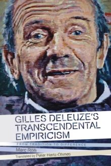 Gilles Deleuze's Transcendental Empiricism : From Tradition to Difference