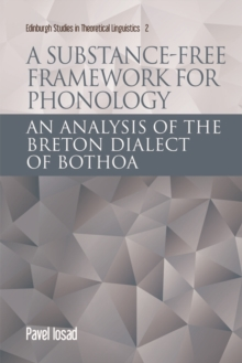 A Substance-Free Framework for Phonology : An Analysis of the Breton Dialect of Bothoa