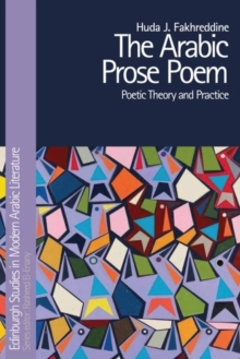 The Arabic Prose Poem : Poetic Theory and Practice