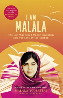 I am Malala : The Girl Who Stood Up for Education and Was Shot by the Taliban, Paperback Book