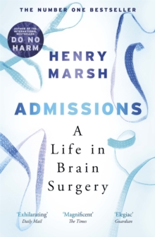 Admissions : A Life in Brain Surgery, Paperback / softback Book