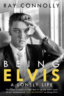 Being Elvis : A Lonely Life, Hardback Book