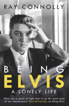 Being Elvis : A Lonely Life, Paperback / softback Book