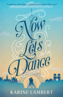 Now Let's Dance : A feel-good book about finding love, and loving life, Paperback / softback Book