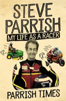 Parrish Times : My Life as a Racer, Hardback Book