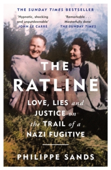 The Ratline : Love, Lies and Justice on the Trail of a Nazi Fugitive, Paperback / softback Book