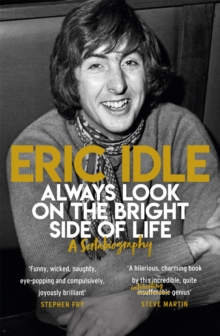 Always Look on the Bright Side of Life : A Sortabiography, Paperback / softback Book