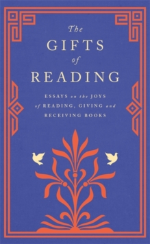 The Gifts of Reading, Hardback Book