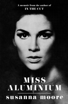 Miss Aluminium : ONE OF THE SUNDAY TIMES' 100 BEST SUMMER READS OF 2020, Paperback / softback Book