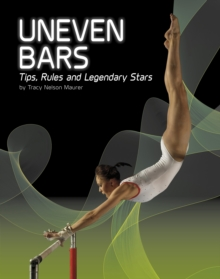 Uneven Bars : Tips, Rules, and Legendary Stars