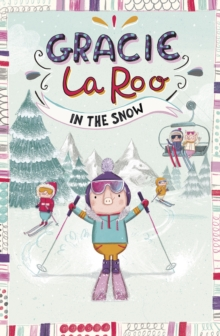Gracie LaRoo in the Snow, Paperback / softback Book