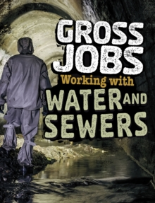Gross Jobs Working with Water and Sewers, Paperback / softback Book