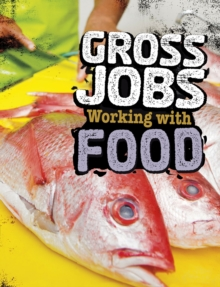 Gross Jobs Working with Food, Paperback / softback Book