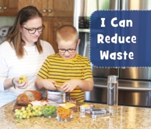 I Can Reduce Waste, Paperback / softback Book