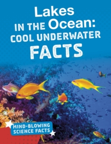 Lakes in the Ocean : Cool Underwater Facts, Hardback Book