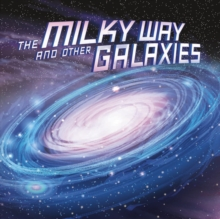 The Milky Way and Other Galaxies, Hardback Book