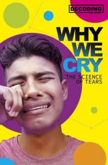 Why We Cry : The Science of Tears, Paperback / softback Book
