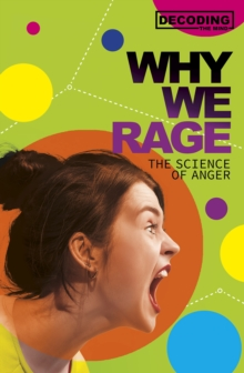 Why We Rage : The Science of Anger