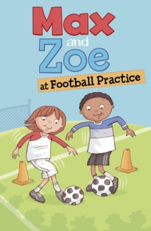 Max and Zoe at Football Practice, Paperback / softback Book