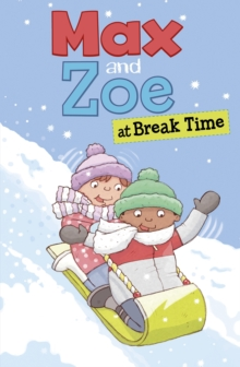Max and Zoe at Break Time, Paperback / softback Book