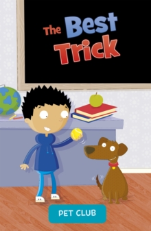 The Best Trick : A Pet Club Story, Paperback / softback Book