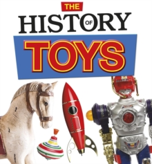 The History of Toys, Hardback Book