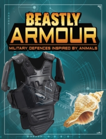 Beastly Armour : Military Defences Inspired by Animals, Hardback Book
