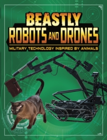 Beastly Robots and Drones : Military Technology Inspired by Animals