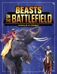 Beasts on the Battlefield : Animals in Combat