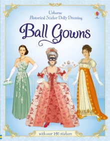 Historical Sticker Dolly Dressing Ball Gowns, Paperback Book