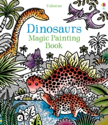 Dinosaurs Magic Painting Book, Paperback / softback Book