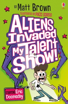 Aliens Invaded My Talent Show!, Paperback / softback Book