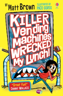 Killer Vending Machines Wrecked My Lunch, Paperback / softback Book