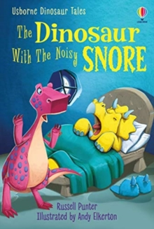 Dinosaur Tales: The Dinosaur With the Noisy Snore, Hardback Book