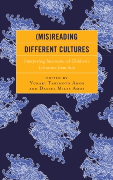 (Mis)Reading Different Cultures : Interpreting International Children's Literature from Asia, Paperback / softback Book