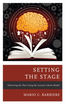 Setting the Stage : Delivering the Plan Using the Learner's Brain Model, Paperback / softback Book