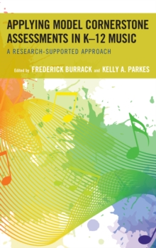 Applying Model Cornerstone Assessments in K-12 Music : A Research-Supported Approach, Paperback / softback Book
