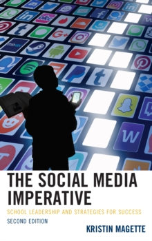 The Social Media Imperative : School Leadership and Strategies for Success, Hardback Book