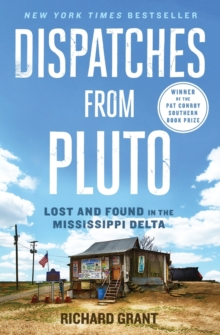 Dispatches from Pluto : Lost and Found in the Mississippi Delta, Paperback Book