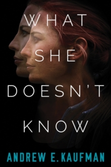 What She Doesn't Know : A Psychological Thriller, Paperback Book