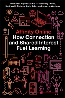 Affinity Online : How Connection and Shared Interest Fuel Learning