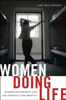 Women Doing Life : Gender, Punishment and the Struggle for Identity, Paperback / softback Book