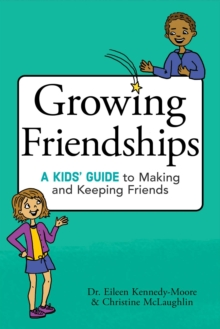 Growing Friendships : A Kids' Guide to Making and Keeping Friends