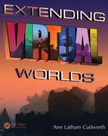 Extending Virtual Worlds : Advanced Design for Virtual Environments, Paperback / softback Book