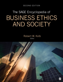 The SAGE Encyclopedia of Business Ethics and Society, Hardback Book