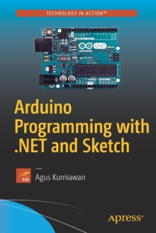 Arduino Programming with .NET and Sketch, Paperback / softback Book